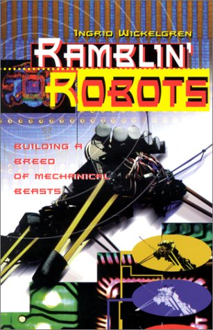 9780531158296: Ramblin' Robots: Building a Breed of Mechanical Beasts (Venture Books--Science)