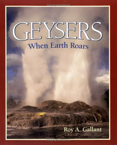 Geysers (First Books--Earth & Sky Science) (0531158381) by Roy A. Gallant