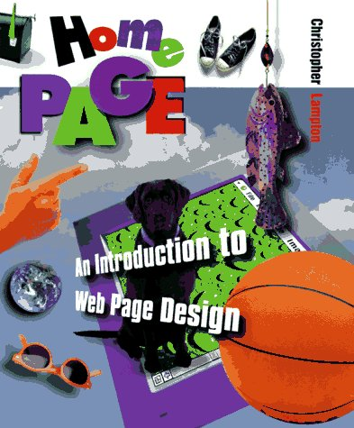 9780531158548: Home Page: An Introduction to Web Page Design (First Books--The Internet & Computers)