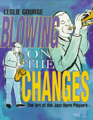 9780531158807: Blowing on the Changes: The Art of the Jazz Horn Players (The Art of Jazz)
