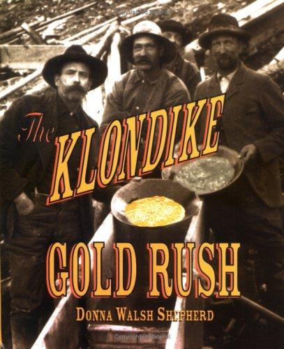 The Klondike Gold Rush (First Books--Western