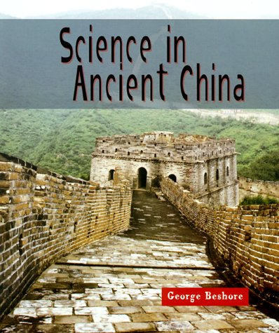 Science in Ancient China (Science of the Past): Beshore, George W.