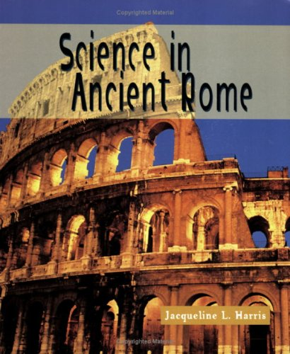 9780531159163: Science in Ancient Rome (Science of the Past)
