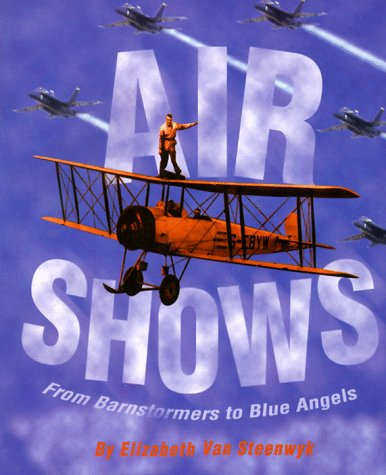 9780531159231: Air Shows: From Barnstormers to Blue Angels (First Book)