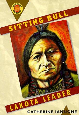 9780531159347: Sitting Bull: Lakota Leader (Book Report Biography)