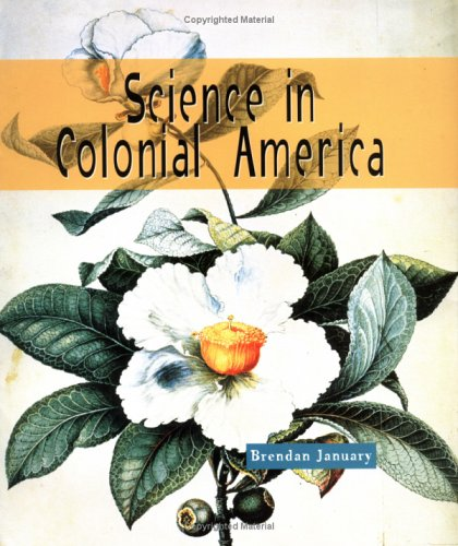 Science in Colonial America (Science of the Past): Brendan January