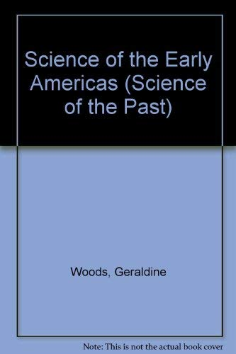9780531159415: Science of the Early Americas (Science of the Past)