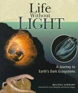 9780531159729: Life Without Light: A Journey to Earth's Dark Ecosystems (Venture Books)