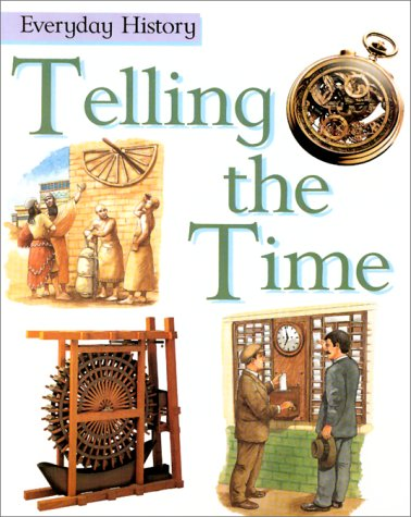 9780531159859: Telling the Time (Everyday History)