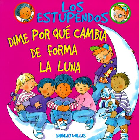 9780531159972: Dime Por Que Cambia de Forma la Luna = Tell Me Why the Moon Changes Shape (Estupendos (Whiz Kids)) (Spanish Edition)