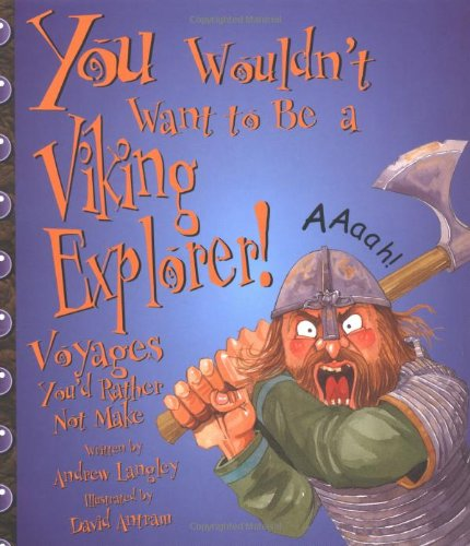 9780531162057: You Wouldn't Want to Be a Viking Explorer!: Voyages You'd Rather Not Make (You Wouldn't Want To)