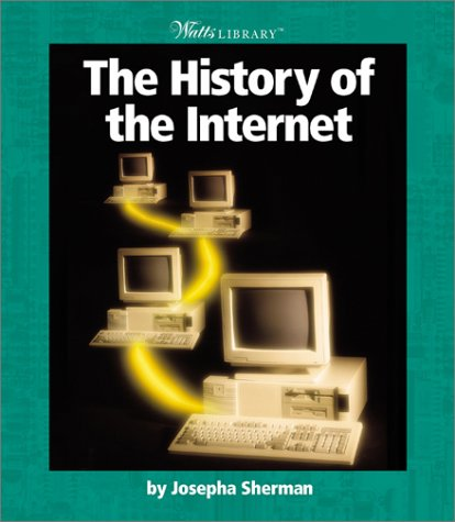 9780531162118: The History of the Internet (Watts Library)