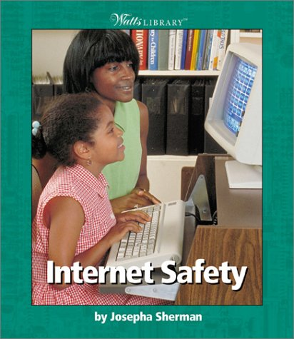 9780531162125: Internet Safety (Watts Library)