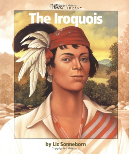 9780531162293: The Iroquois (WATTS LIBRARY: INDIANS OF THE AMERICAS)