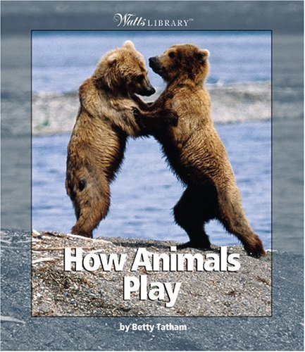 9780531162361: How Animals Play (Watts Library)