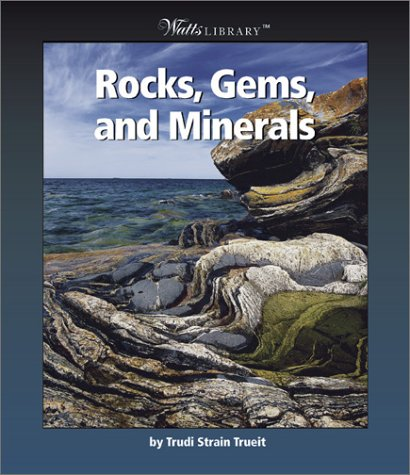 9780531162415: Rocks, Gems, and Minerals (Watts Library)