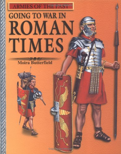 9780531163528: Going to War in Roman Times (Armies of the Past)