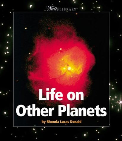 9780531163740: Life on Other Planets (Watts Library)