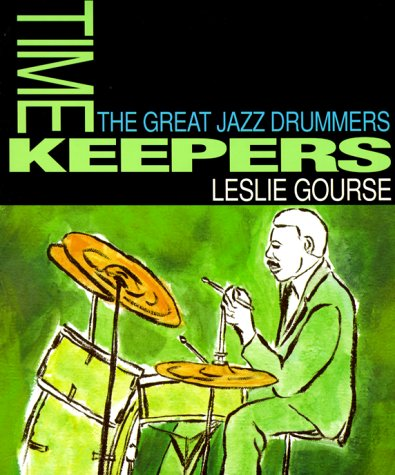 9780531164051: Time Keepers: The Great Jazz Drummers (The Art of Jazz)