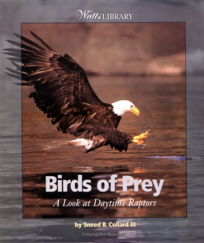 9780531164198: Birds of Prey: A Look at Daytime Raptors (Watts Library: Animals)