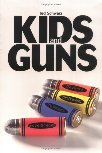 9780531164402: Kids and Guns: The History, the Present, the Dangers, and the Remedies (Single Title Series)