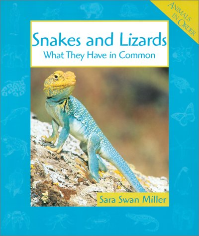 9780531164488: Snakes and Lizards: What They Have in Common (Animals in Order)