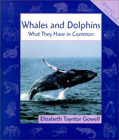 9780531164549: Whales and Dolphins: What They Have in Common (Animals in Order)