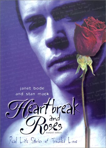 Heartbreak and Roses: Real Life Stories of: Bode, Janet