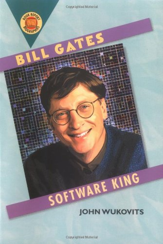 9780531164914: Bill Gates: Software King (Book Report Biographies)