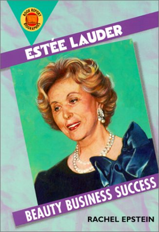 Estee Lauder: Beauty Business Success (Book Report Biographies): Epstein, Rachel
