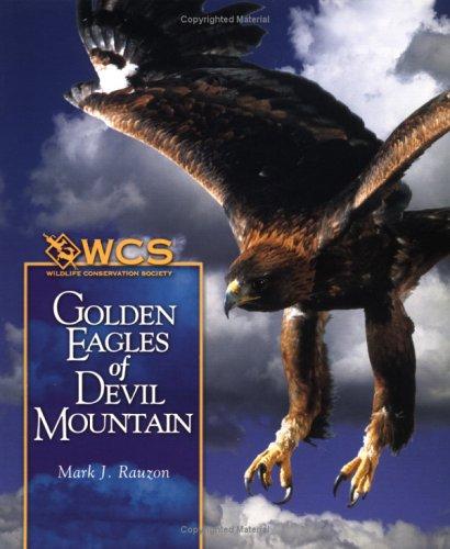 Golden Eagles of Devil Mountain (Wildlife Conservation Society Books): Rauzon, Mark J.