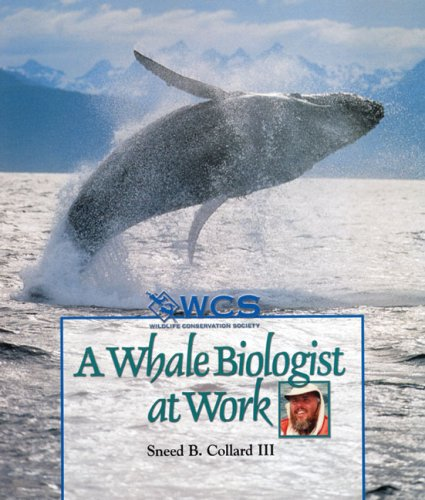 9780531165263: A Whale Biologist at Work (Wildlife Conservation Society Books)