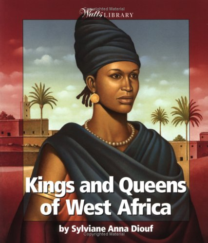 9780531165362: Kings and Queens of West Africa (Watts Library: Africa-Kings and Queens)