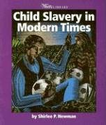 9780531165409: Child Slavery in Modern Times (Watts Library: History of Slavery)
