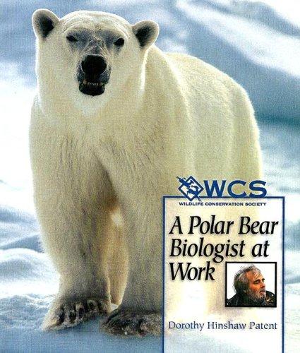 9780531165690: A Polar Bear Biologist at Work (Wildlife Conservation Society Books)