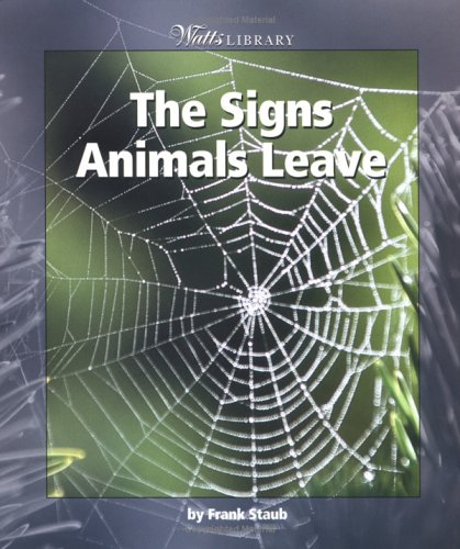 9780531165751: The Signs Animals Leave (Watts Library: Animals)