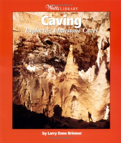 9780531165829: Caving: Exploring Limestone Caves (Watts Library: Sports)