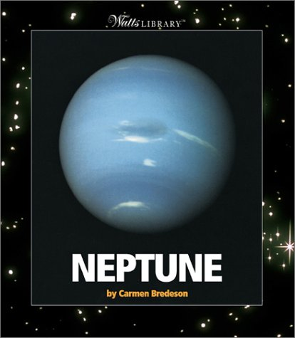 Neptune (Watts Library(tm): Space) (0531166155) by Bredeson, Carmen