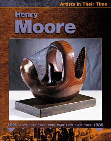 Henry Moore (Artists in Their Time) (0531166430) by O'Reilly, Sally