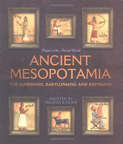 9780531167410: Ancient Mesopotamia: The Sumerians, Babylonians, And Assyrians (People Of The Ancient World)