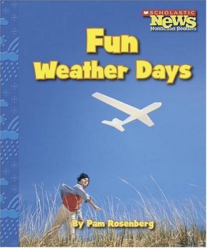 Fun Weather Days (Scholastic News Nonfiction Readers: Weather): Rosenberg, Pam