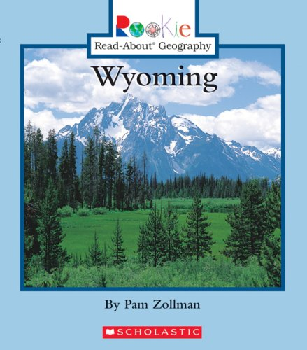 Wyoming (Rookie Read-About Geography): Zollman, Pam