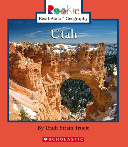 Utah (Rookie Read-About Geography): Trueit, Trudi Strain