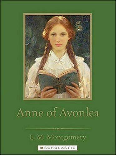 Anne of Avonlea (Scholastic Classics): Montgomery, Lucy Maud