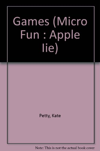 9780531170083: Games (Micro Fun : Apple IIE)