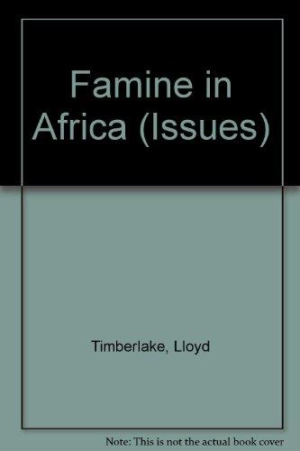 Famine in Africa (Issues): Timberlake, Lloyd