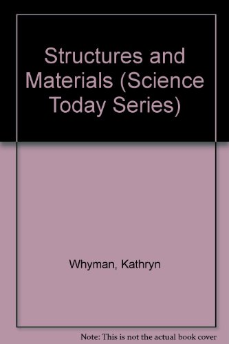 Science Today, Structures and Material: Kathryn Whyman