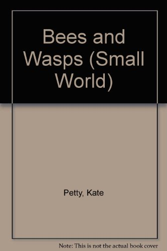 Bees and Wasps (Small World): Petty, Kate, Swift,