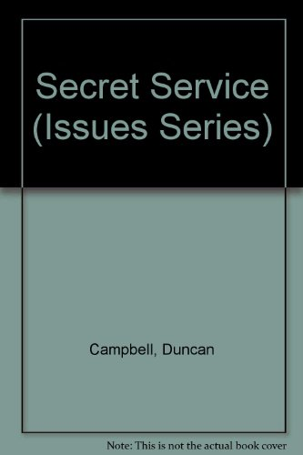 Secret Service (Issues Series): Duncan Campbell