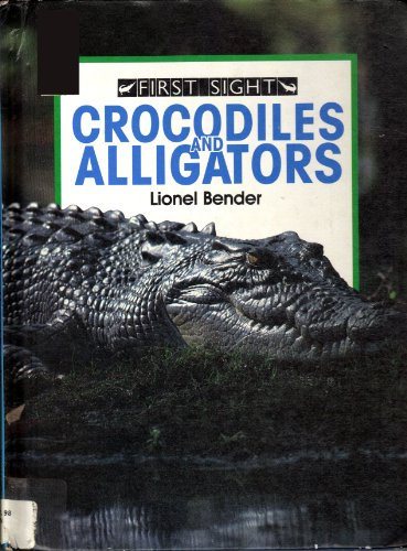 9780531171004: Crocodiles and alligators (First sight)